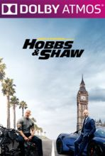 Fast  Furious: Hobbs & Shaw (in Dolby ATMOS)